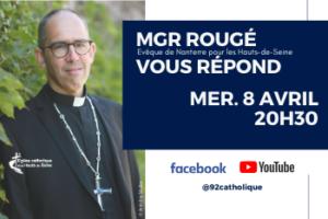 Mercredi 8 Avril à 20h30 Mgr Rougé répondra à vos questions